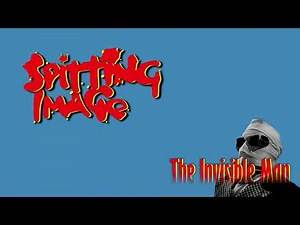 Spitting Image - The Invisible Man