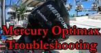What You Need To Know About Mercury Optimax's! | Troubleshooting