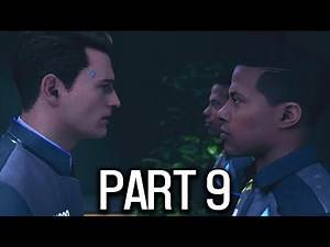 Detroit: Become Human - Gameplay Walkthrough - Part 9 - FIND THE DEVIANT!!