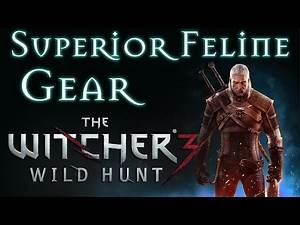 The Witcher 3 Superior Feline Gear Guide