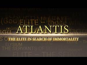 ATLANTIS. The Elite in Search of Immortality