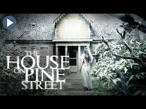 THE HOUSE ON PINE STREET 🎬 Exclusive Premiere Full Horror Movie 🎬 English Movie HD 2020