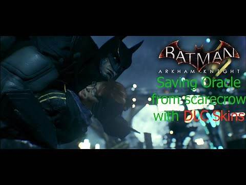 Batman Arkham Knight: Saving Oracle from Scarecrow with DLC Skins