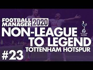 Non-League to Legend FM20 | TOTTENHAM | Part 23 | NEW SEASON | Football Manager 2020