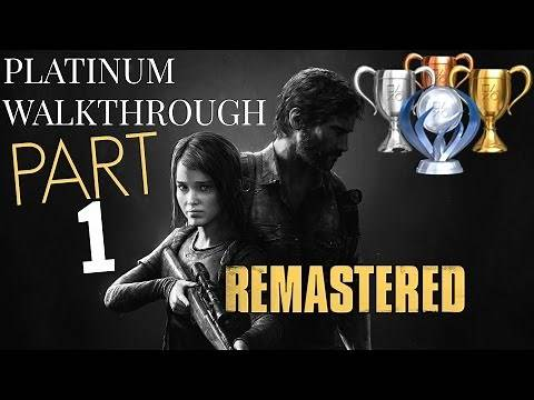 The Last of Us Remastered PLATINUM WALKTHROUGH   Part 1 (All trophies guide) Story Mode #1 (PS4)