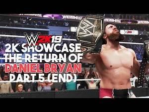 WWE 2K19 2K Showcase - The Return Of Daniel Bryan (Ending) - Gameplay Walkthrough Part 5