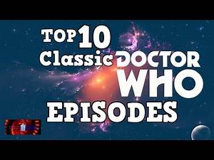 Top 10 Classic Doctor Who Episodes (1963-1989;1996)