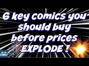 Get these 6 comics before prices EXPLODE !