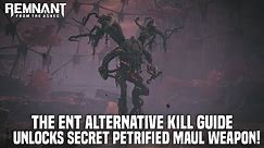 Remnant From The Ashes - THE ENT Alternative Boss Kill Guide | Secret Petrified Maul Weapon (PC)