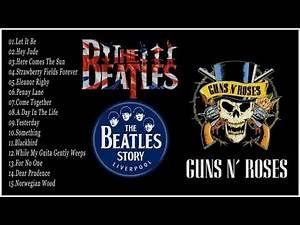 The Beatles, Guns N Roses Greatest Hits Full Album Update 2019 - Best Classic Rock Songs Collection