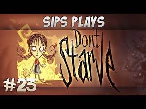 Sips Plays Don't Starve (Willow) - Part 23 - Spider Wars