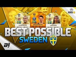 FIFA 16 | THE BEST POSSIBLE SWEDEN SQUAD! w/ MOTM IBRAHIMOVIC and LARSSON!