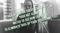 STOP PAYING YOUR CREDIT CARD PROCESSING FEES !