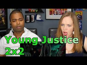 "Young Justice 2x2 ""Earthlings"" (REACTION 🔥)"