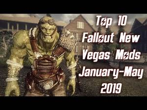 Top 10 Fallout New Vegas Mods - January - May 2019