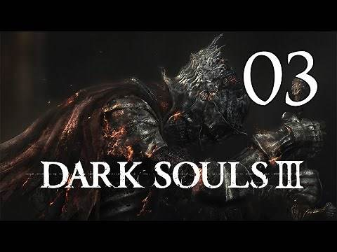 Dark Souls 3 - Let's Play Part 3: High Wall of Lothric