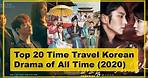 Top 20 Time Travel Korean Drama of All Time (2020)