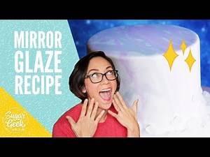 Mirror Glaze Recipe | Sugar Geek Show