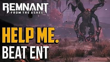 Remnant from the Ashes : How to Beat Ent Boss Fight