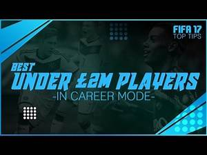 FIFA 17 Top Tips | Best Players for Under £2m in Career Mode!!!