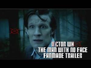 The Man With No Face-A Doctor Who/Slenderman crossover trailer.