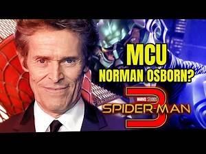 WILLEM DAFOE IS MCU NORMAN OSBORN IS SPIDER-MAN 3 (& MORE)👀