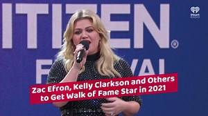 iHeartRadio - Zac Efron, Kelly Clarkson & Others To Get Walk of Fame Star in 2021