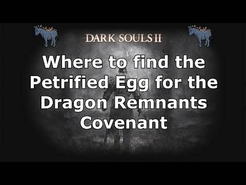 Dark Souls 2: Where to find the Petrified Egg for the Dragon Remnants Covenant