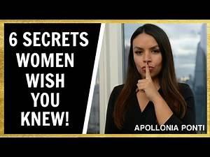 6 SECRETS Women Wish You Knew!