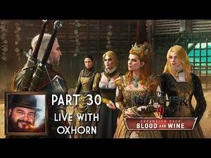 The Witcher 3 Part 30 - Blood & Wine - Live with Oxhorn