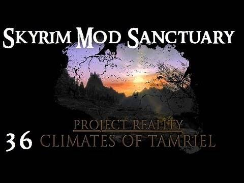 Skyrim Mod Sanctuary 36 : Project Reality - Climates of Tamriel (Weather and lighting mod)