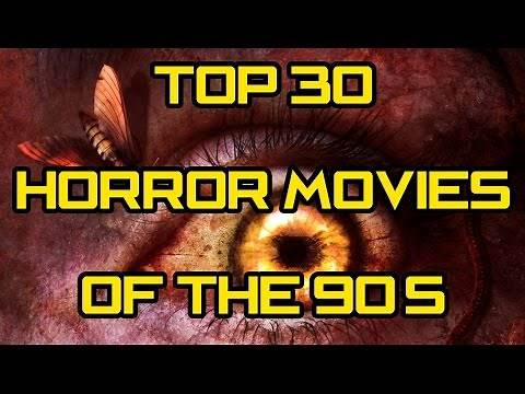 30 Best Horror/Thriller Movies of the 90's