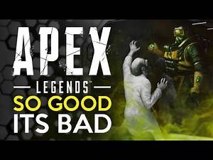Apex Legends - The Game So Good it is BAD