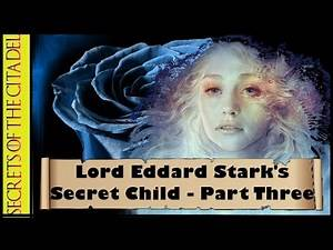 Ned Stark's Secret Child: Part 3 - Game of Thrones / A Song of Ice and Fire