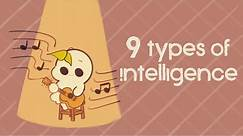 9 Types of Intelligence, Which One Are You?