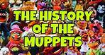 THE HISTORY OF THE MUPPETS