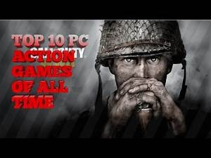 TOP 10 PC ACTION GAMES OF ALL TIME