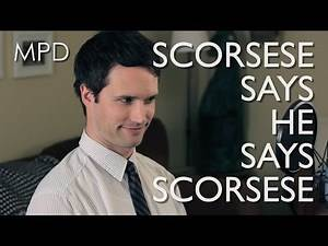 ♪ SCORSESE SAYS HE SAYS SCORSESE ♪