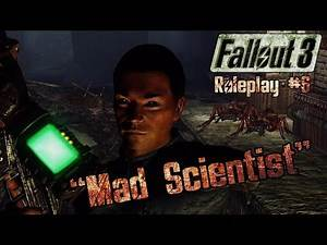 """Fallout 3 Roleplay Ep. 6: """"Mad Scientist"""""""