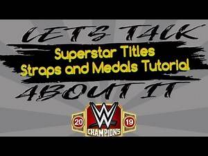 Superstar Titles, Straps, and Medals Tutorial-WWE Champions
