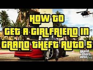 GTA V   How To Get a Girlfriend / Booty Call in Grand Theft Auto 5