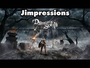 Demon's Souls - The PS5's Best PS3 Game (Jimpressions)