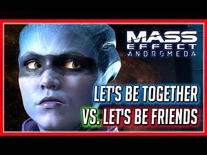 Mass Effect Andromeda 💖 Peebee Romance - Remain Only Friends or Be Together