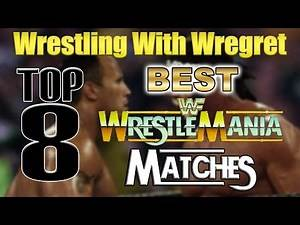 Top 8 Best Wrestlemania Matches | Wrestling With Wregret