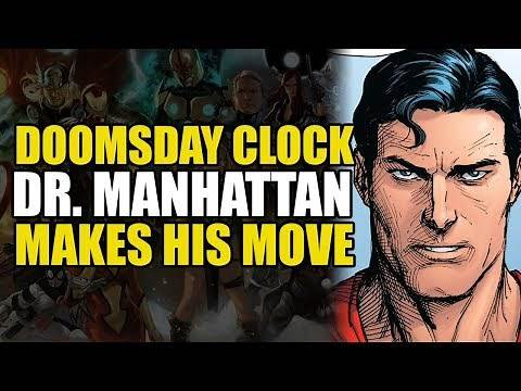 Doctor Manhattan Makes His Move! (Doomsday Clock Part 8)