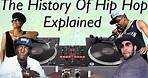 The History Of Hip Hop Explained