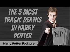 The 5 Most Tragic Deaths In Harry Potter