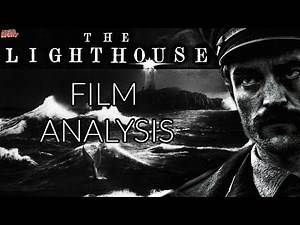 The Lighthouse FILM ANALYSIS (Ending Explained!)