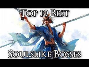 Top 10 Best Soulslike Bosses