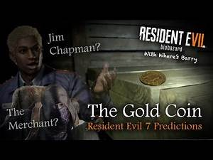 RESIDENT EVIL 7 | GOLD COIN THEORY | RE7 Predictions | Jim Chapman & Merchant